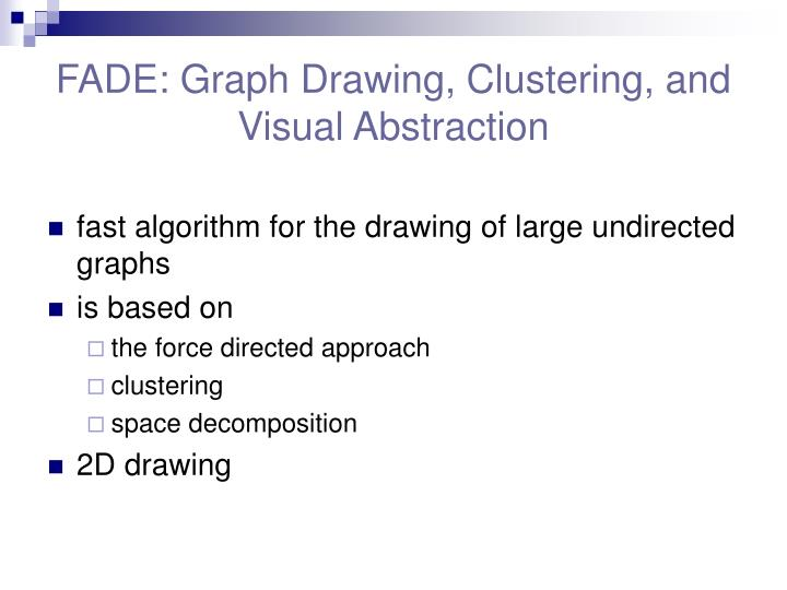 FADE: Graph Drawing, Clustering, and Visual Abstraction