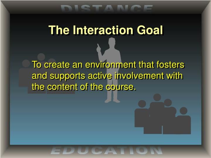The Interaction Goal