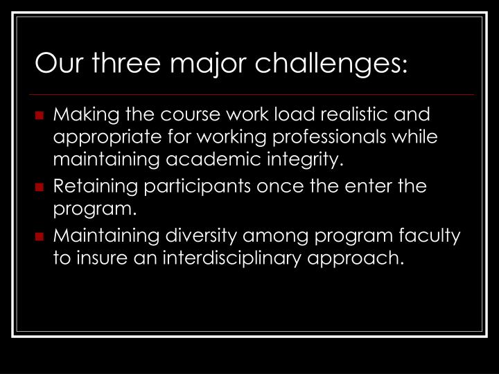 Our three major challenges