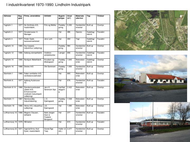 I industrikvarteret 1970-1990: Lindholm Industripark