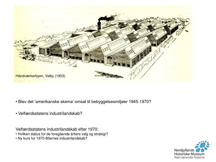 Håndværkerbyen, Valby (1953)
