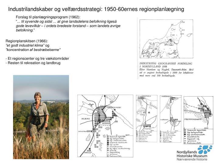 Industrilandskaber og velfærdsstrategi: 1950-60ernes regionplanlægning