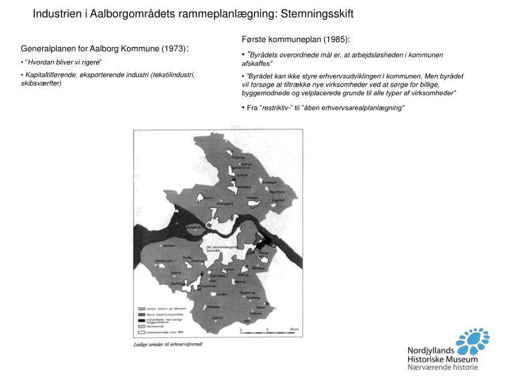 Industrien i Aalborgområdets rammeplanlægning: Stemningsskift
