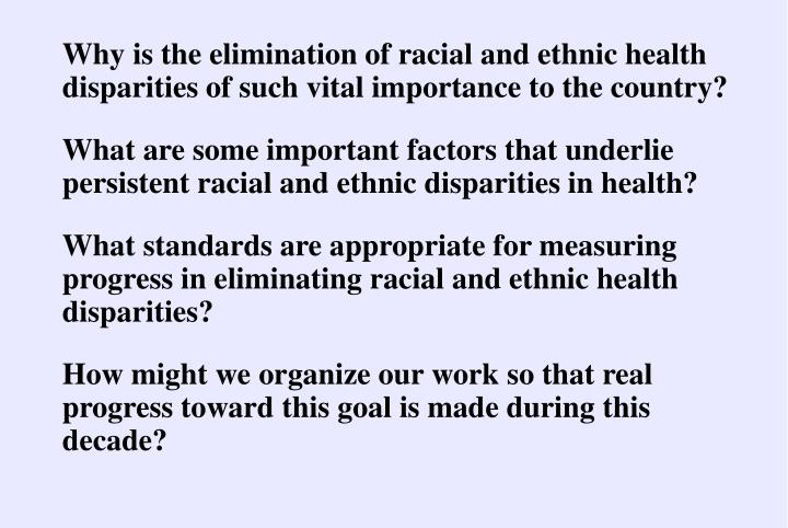 Why is the elimination of racial and ethnic health disparities of such vital importance to the country?