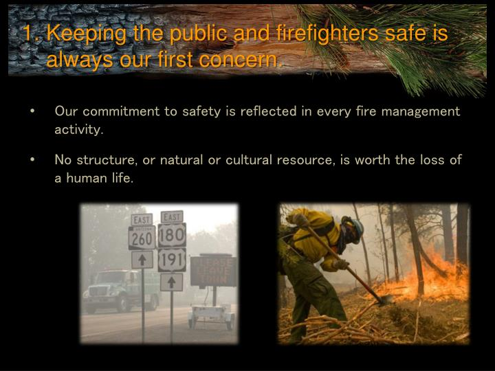 Keeping the public and firefighters safe is always our first concern.