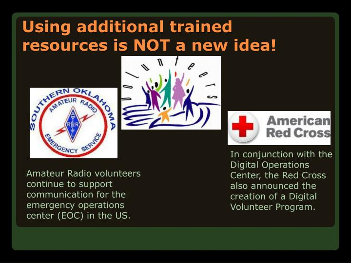 Using additional trained resources is NOT a new idea!