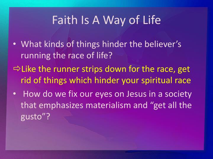 Faith Is A Way of Life