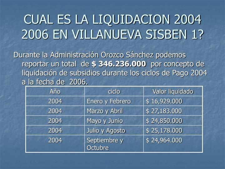 CUAL ES LA LIQUIDACION 2004 2006 EN VILLANUEVA SISBEN 1?
