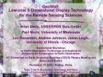 geowall low cost 3 dimensional display technology for the remote sensing sciences