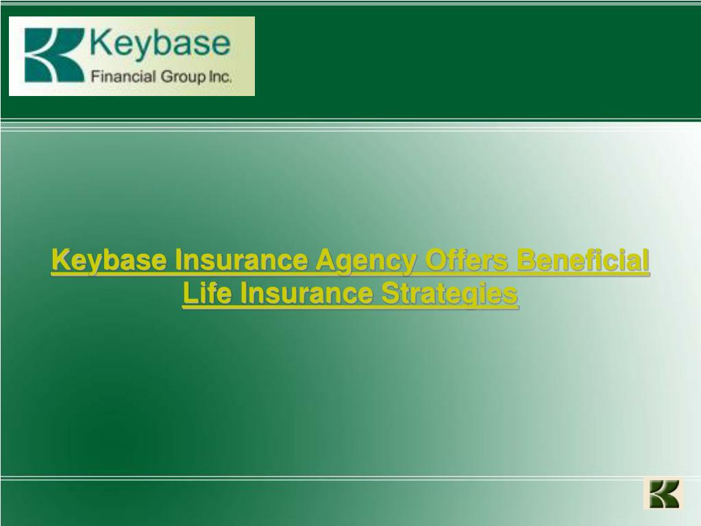 Keybase Insurance Agency Offers Beneficial Life Insurance Strategies