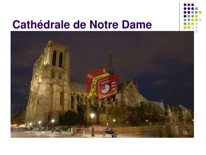 Cathédrale de Notre Dame