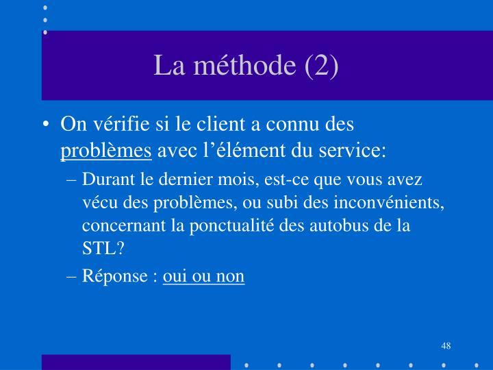 La méthode (2)