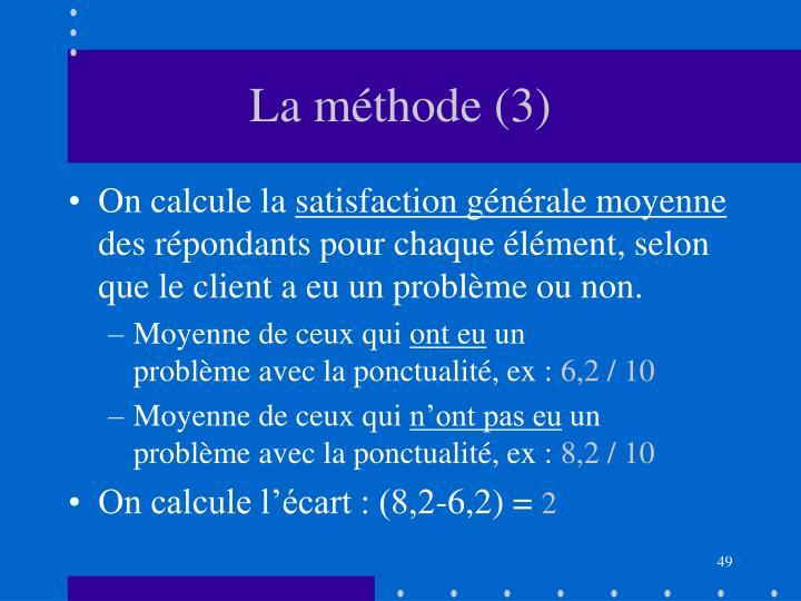 La méthode (3)