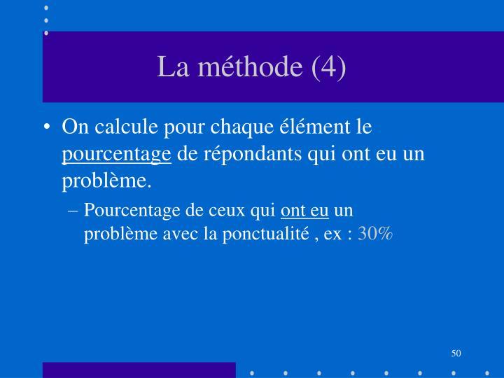 La méthode (4)