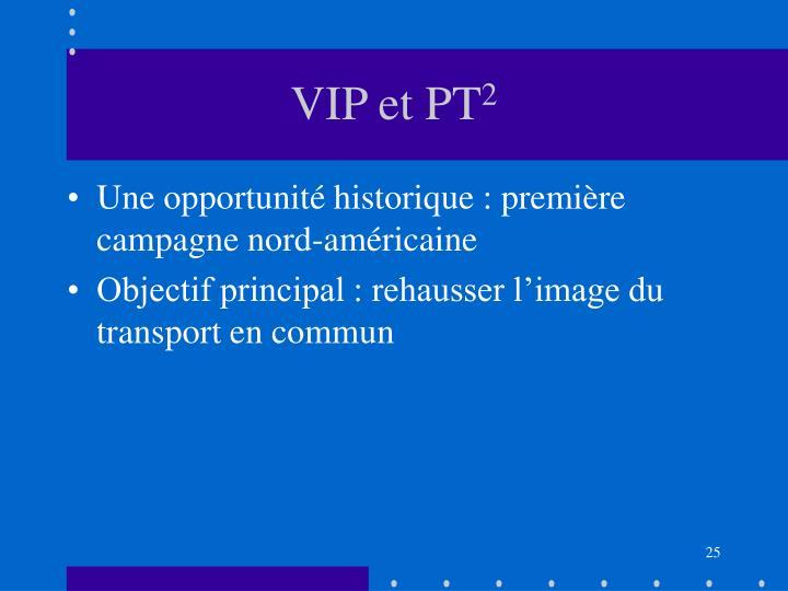 VIP et PT
