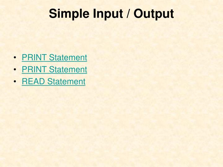 Simple Input / Output