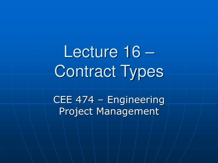 Lecture 16 contract types