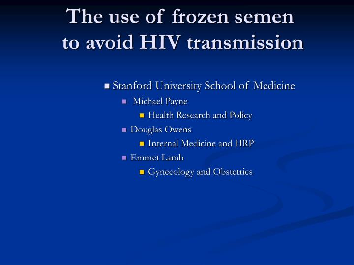 The use of frozen semen