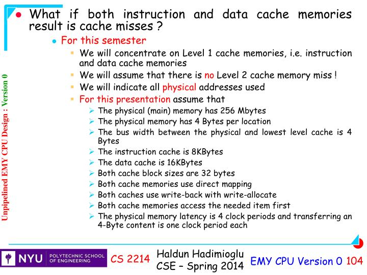 What if both instruction and data cache memories result is cache misses ?