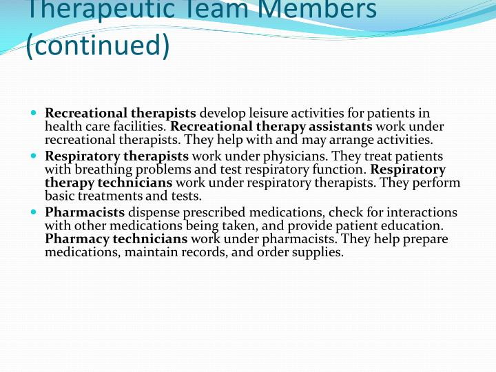 Therapeutic Team Members (continued)