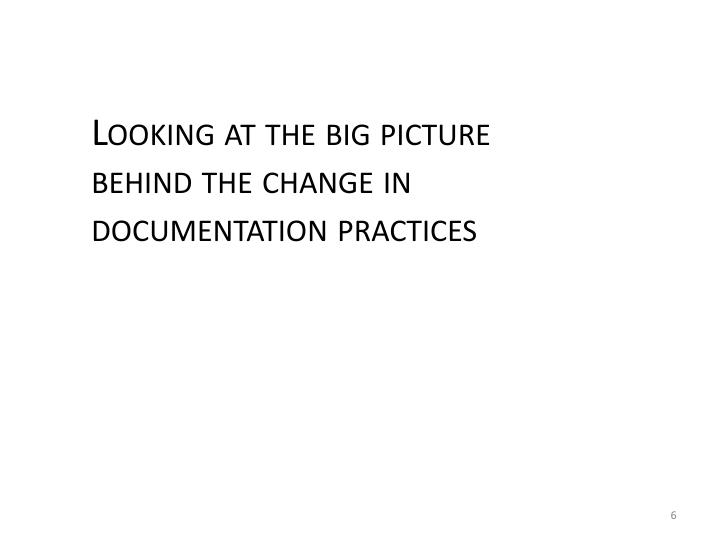 Looking at the big picture behind the change in documentation practices