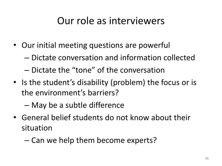 Our role as interviewers