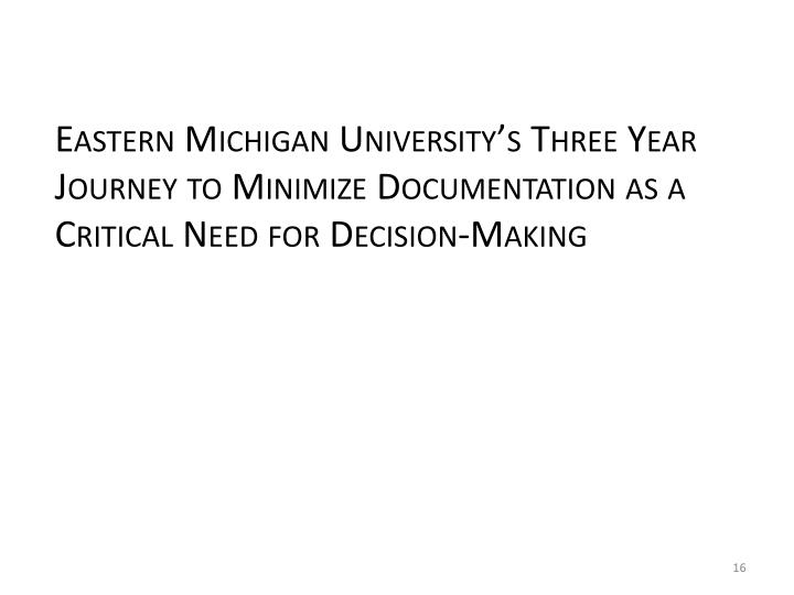 Eastern Michigan University's Three Year Journey to Minimize Documentation as a Critical Need for Decision-Making