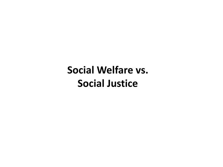 Social Welfare vs.