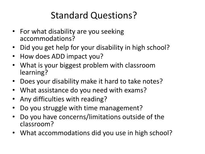 Standard Questions?