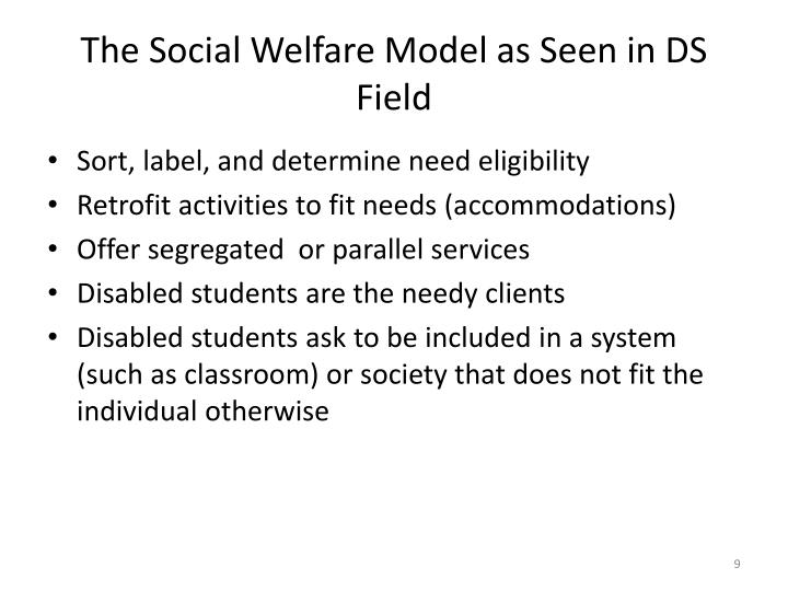 The Social Welfare Model as Seen in DS Field