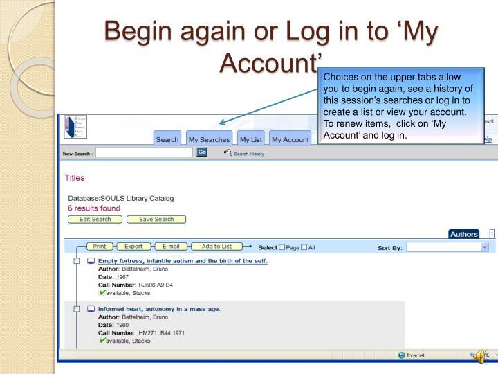 Begin again or Log in to 'My Account'