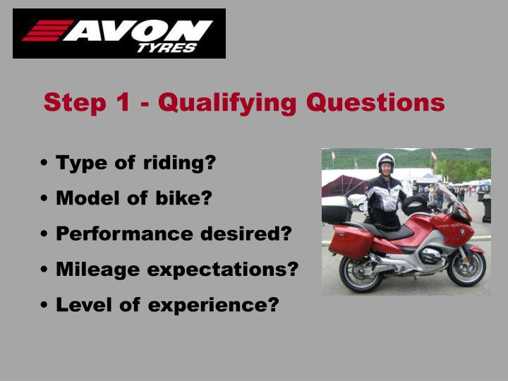 Step 1 - Qualifying Questions