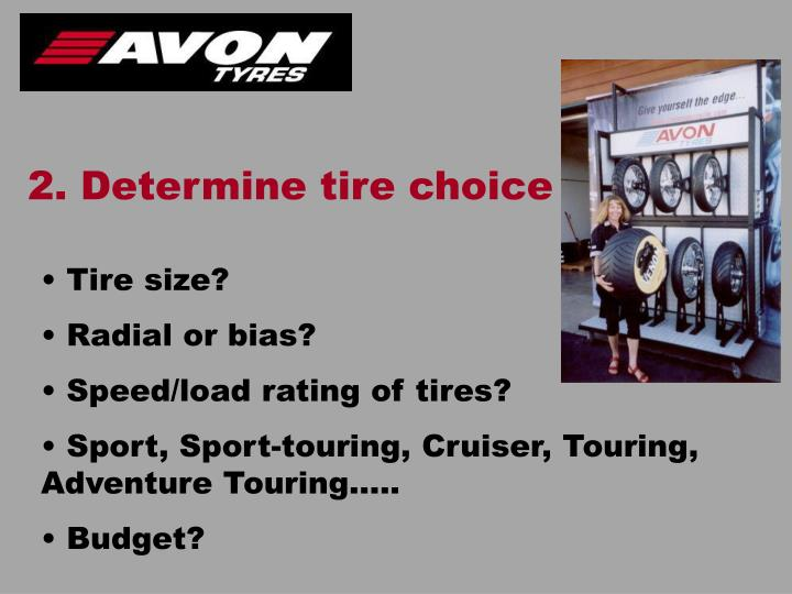 2. Determine tire choice