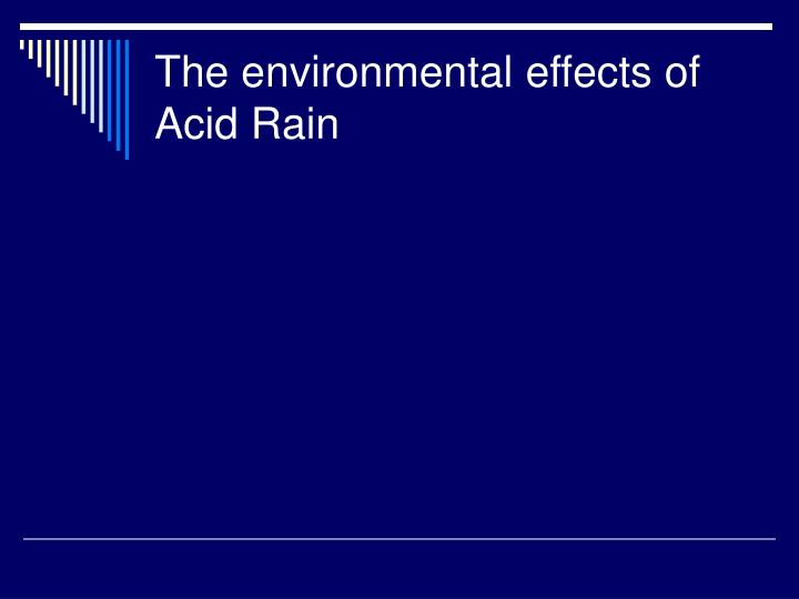 the environmental hazards of acid rain Certain minerals directly cause environmental hazards ranging from hazards, including smog and acid rain environmental problems caused by.