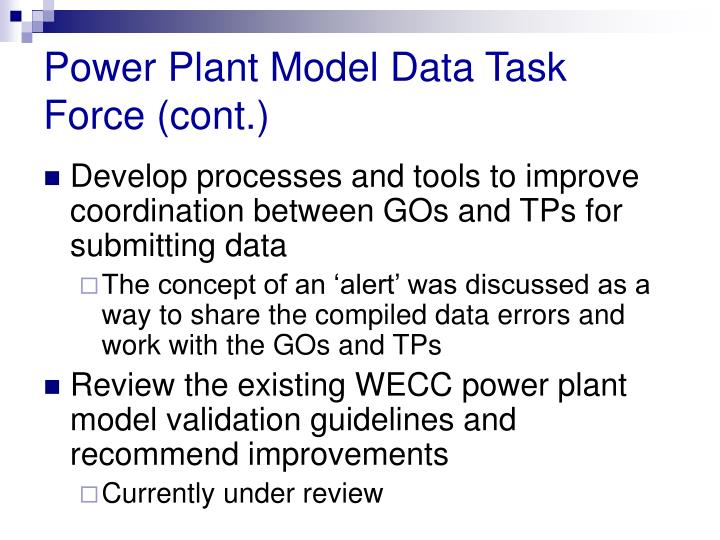 Power Plant Model Data Task Force (cont.)
