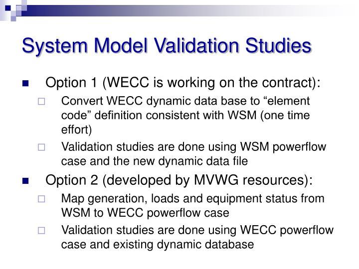 System Model Validation Studies