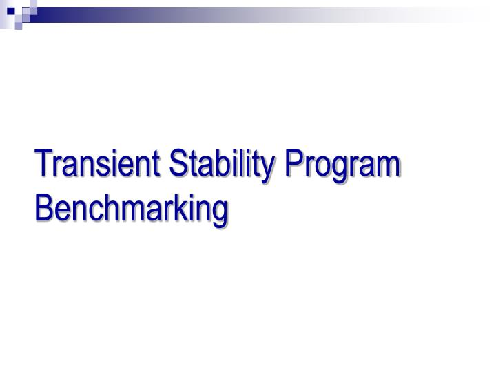 Transient Stability Program Benchmarking