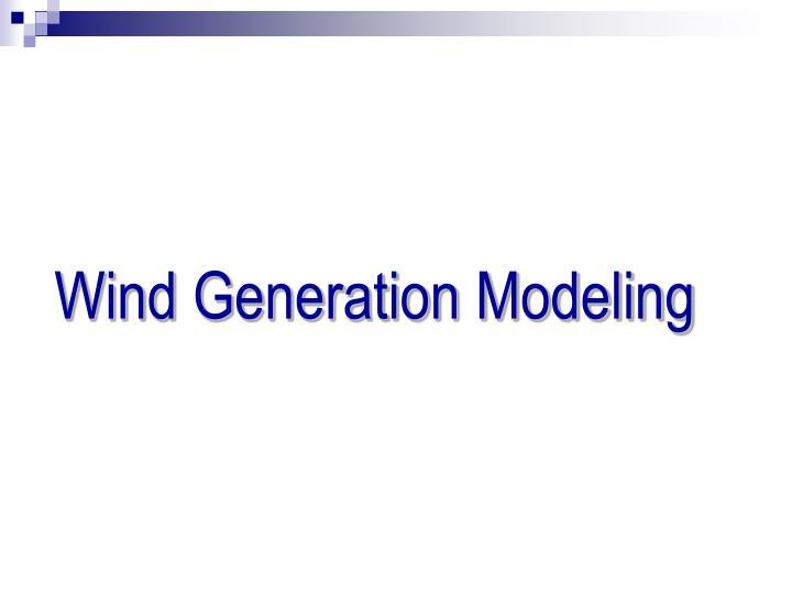 Wind Generation Modeling