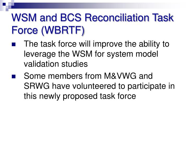 WSM and BCS Reconciliation Task Force (WBRTF)