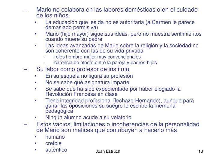 Mario no colabora en las labores domésticas o en el cuidado de los niños