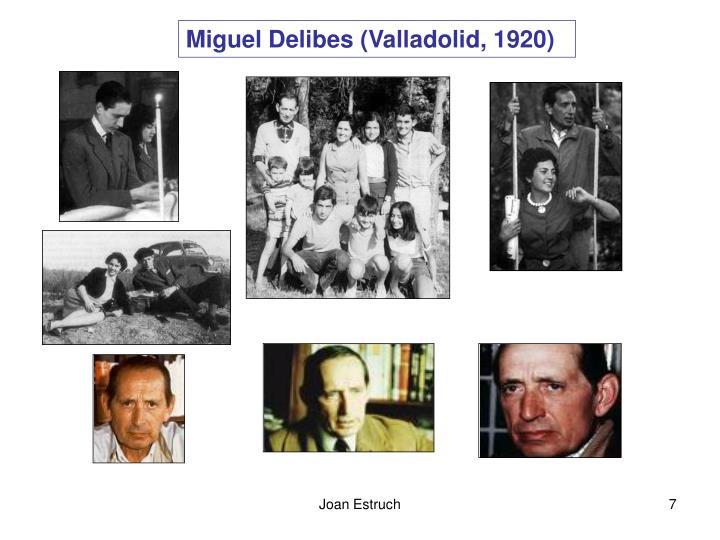 Miguel Delibes (Valladolid, 1920)