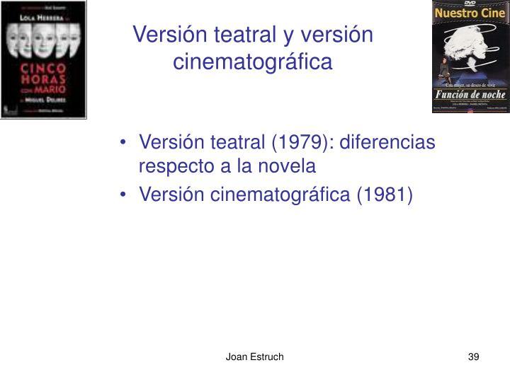 Versión teatral y versión cinematográfica