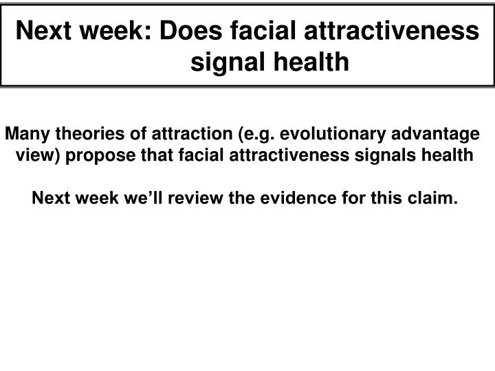 Next week: Does facial attractiveness signal health