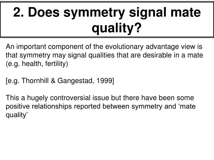 2. Does symmetry signal mate quality?