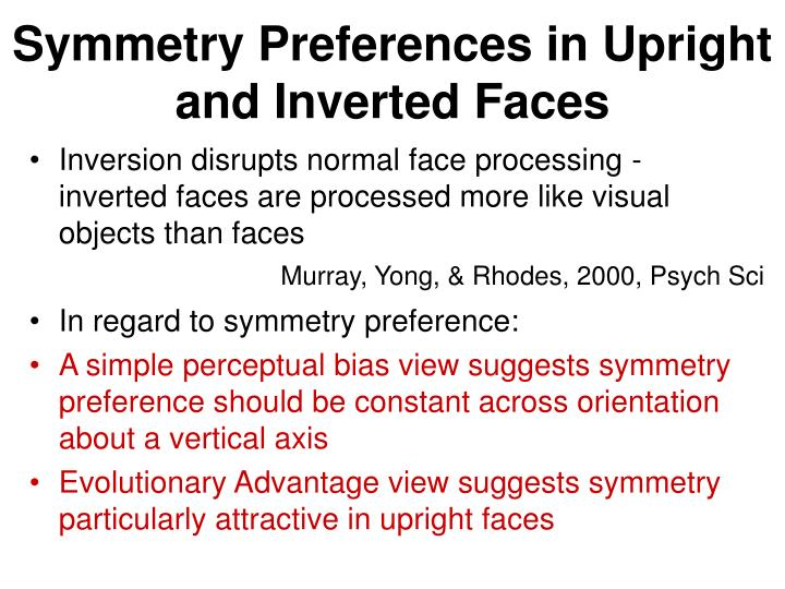 Symmetry Preferences in Upright and Inverted Faces