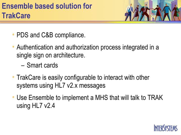 Ensemble based solution for TrakCare