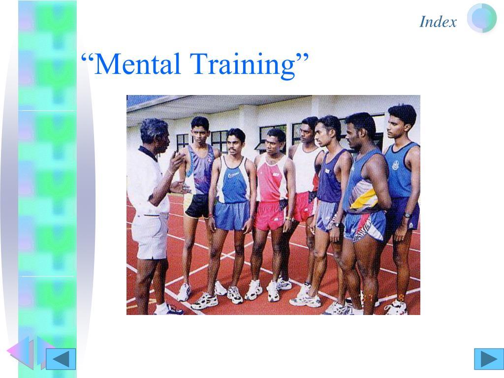 """Mental Training"""