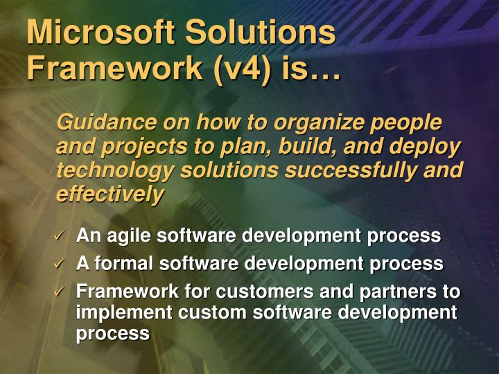 Microsoft Solutions Framework (v4) is…