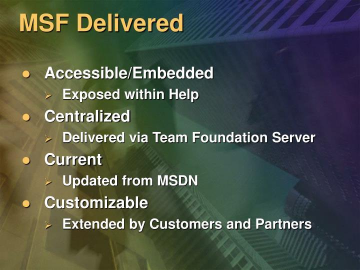 MSF Delivered
