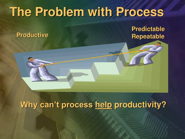 The Problem with Process